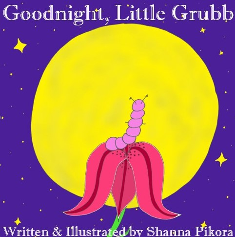 Purple background with a bright yellow moon in the center and stars all around. In front of the moon sits a purple caterpillar on a Starlight Lily. Title: Goodnight, Little Grubb. Written and Illustrated by Shanna Pikora