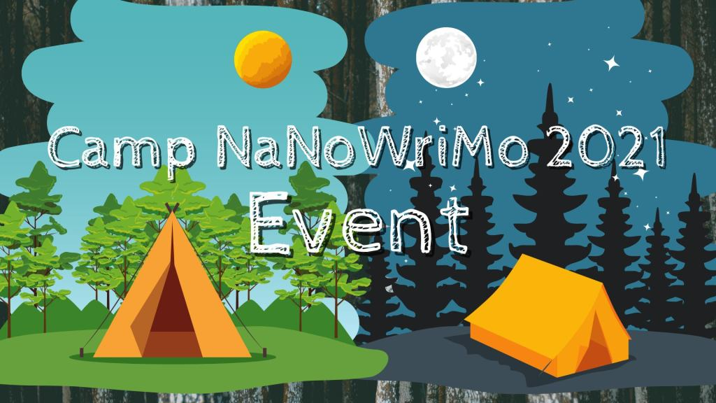 A banner for Camp NaNoWriMo 2021. It has pictures of a forest with camp tents.